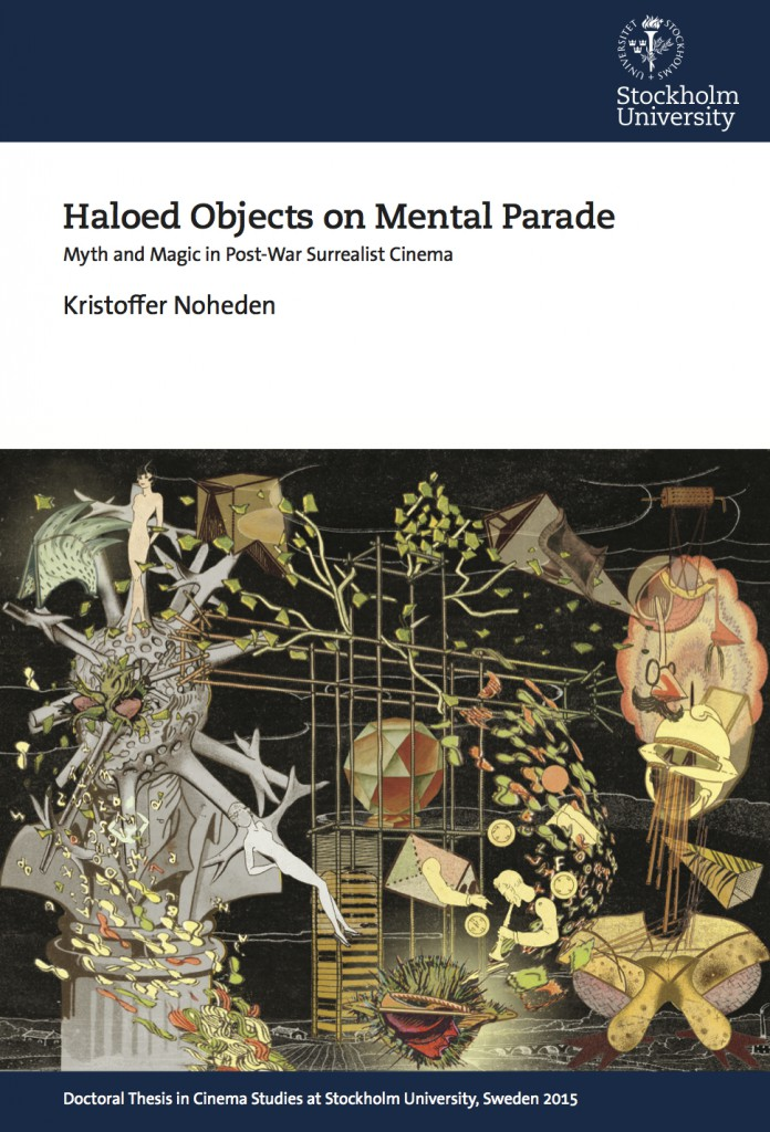 Kristoffer Noheden - Haloed Objects on Mental Parade - Myth and Magic in Post-War Surrealist Cinema