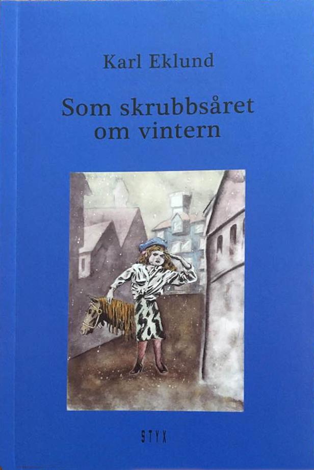 Karl Eklund - Som skrubbsåret om vintern